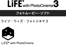 LiFE* with PhotoCinema